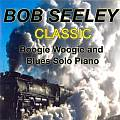 Audio CD Cover: Classic Boogie Woogie And Blues Solo Piano von Bob Seeley