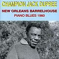 Audio CD Cover: New Orleans Barrelhouse - Piano Blues 1960 von Champion Jack Dupree