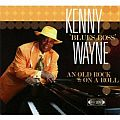 "Audio CD Cover: An Old Rock on a Roll von Kenny ""Blues Boss"" Wayne"