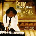 "Audio CD Cover: Let It Loose von Kenny ""Blues Boss"" Wayne"