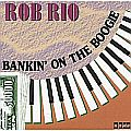 Audio CD Cover: Bankin´ On The Boogie von Rob Rio